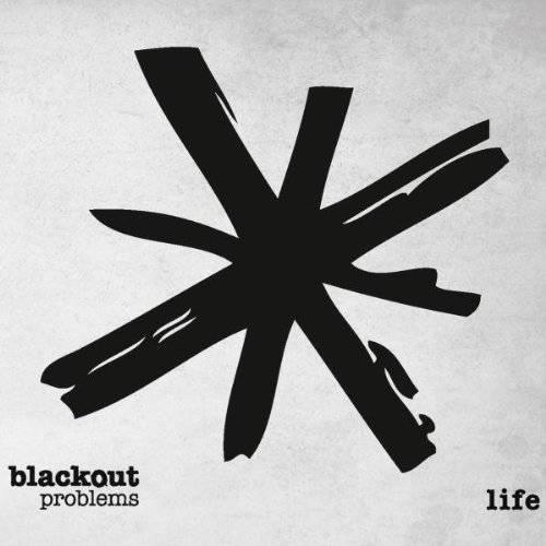 blackoutproblems_life