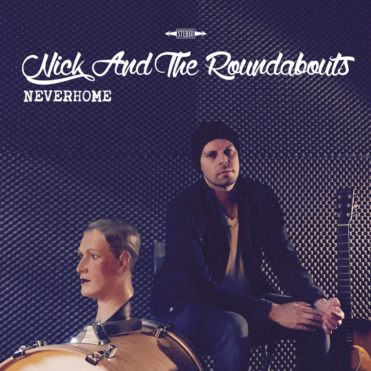 Nick & The Roundabouts - Neverhome
