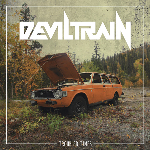 Deviltrain - Troubled Times