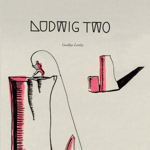 Ludwig-Two-Goodbye-Loreley_COVER
